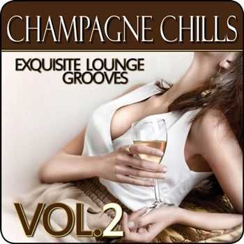VA - Champagne Chills - Exquisite Lounge Grooves Vol 2 (2013)