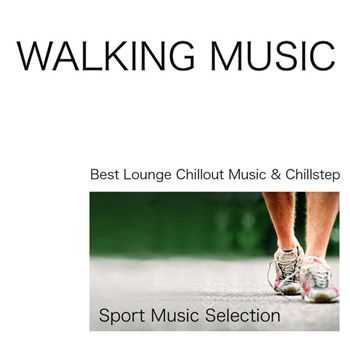 VA - Walking Music - Best Lounge Chillout Music & Chillstep Sport Music Selection, Walking Time (2013)