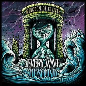 Kingdom Of Giants - Every Wave Of Sound (2013)