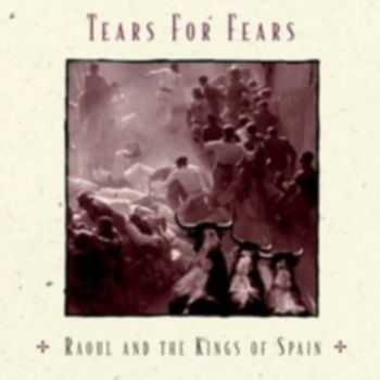 Tears For Fears - Raoul And The Kings Of Spain  (1995)