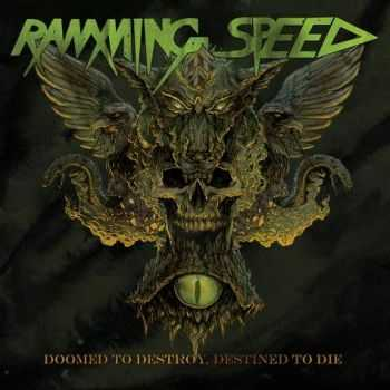 Ramming Speed - Doomed To Destroy, Destined To Die (2013)