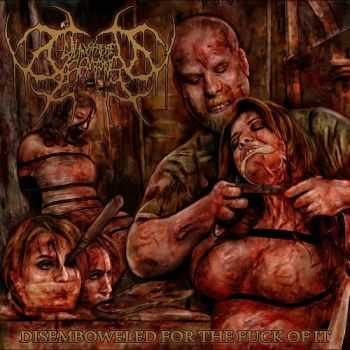 Slaughtered Remains - Disemboweled For The Fuck Of It  (2013)