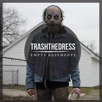Trash The Dress – Empty Basements (2013)