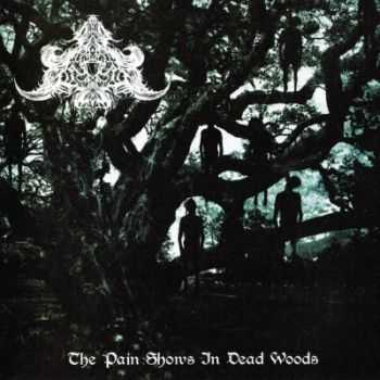Abysmal Depths - The Pain Shows In Dead Woods (2013)