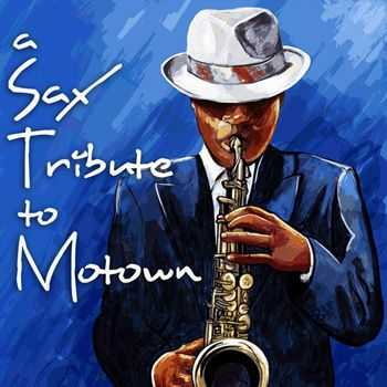 Best Saxophone Tribute Orchestra - A Sax Tribute to Motown (2013)