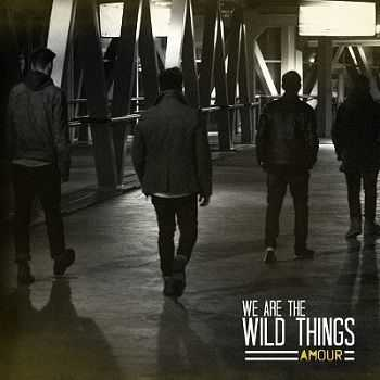We Are The Wild Things – Amour (2013)