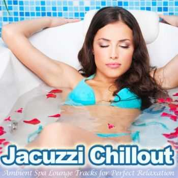 VA - Jacuzzi Chillout (Ambient Spa Lounge Tracks For Perfect Relaxation) (2013)