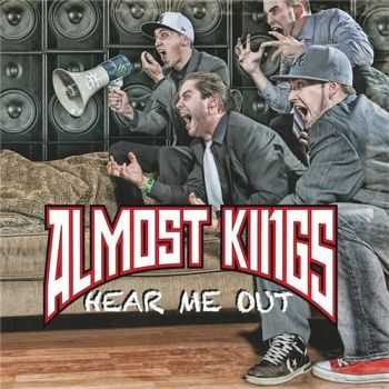 Almost Kings - Hear Me Out (2013)