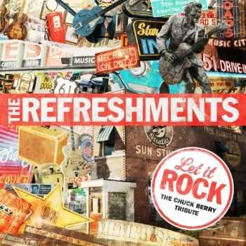 The Refreshments - Let it Rock the Chuck Berry Tribute (2013)