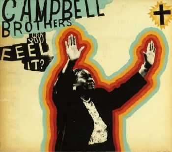The Campbell Brothers Send to Friend — Can You Feel It? (2005)