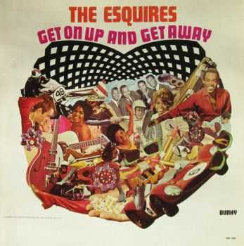 The Esquires - Get On Up and Get Away (1967)