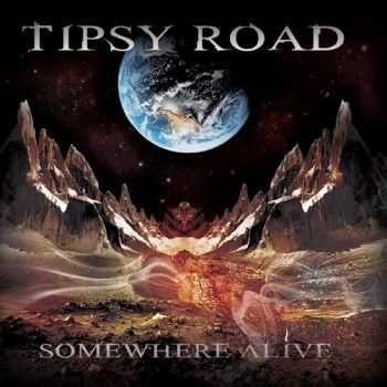 Tipsy Road - Somewhere Alive (2013)