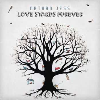 Nathan Jess - Love Stands Forever (2013)