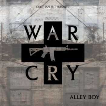 Alley Boy - War Cry (2013)