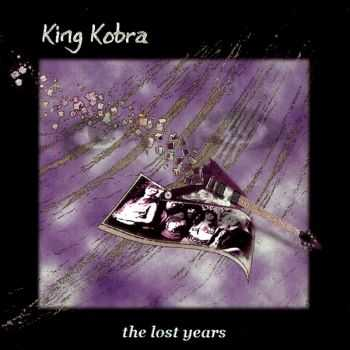 King Kobra - The Lost Years (Compilation) (1999)