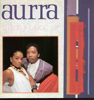 Aurra - Like I Like It (1985)