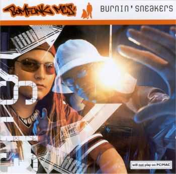 Bomfunk MC's - Burnin' Sneakers (2002)