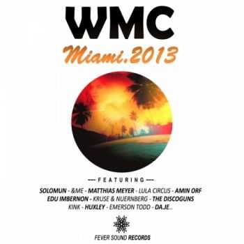 VA - WMC Miami 2013 Fever Sound Records (2013)