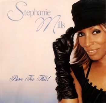 Stephanie Mills - Born For This! (2004) HQ