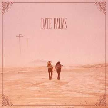 Date Palms - The Dusted Sessions (2013)