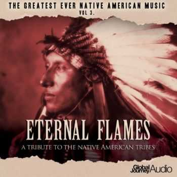 Global Journey - The Planet's Greatest World Music, Vol. 3: Eternal Flames [Deluxe Edition] (2013)