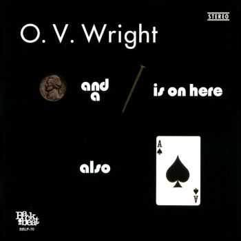 O.V. Wright - A Nickel And A Nail And Ace Of Spades (1971)