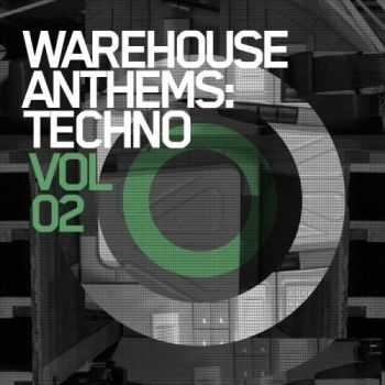 VA - Warehouse Anthems Techno Vol.2 (2013)
