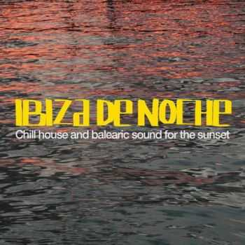 Ibiza De Noche (Chill Out and Balearic Sound for the Sunset) (2013)