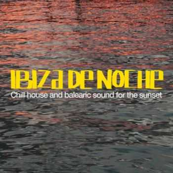 VA - Ibiza De Noche (Chill Out and Balearic Sound for the Sunset) (2013)