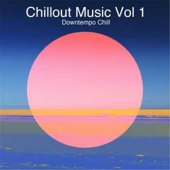 VA - Chillout Music, Vol. 1: Downtempo Chill (2013)