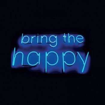 Hope And Social And Invisible Flock – Bring The Happy (2013)