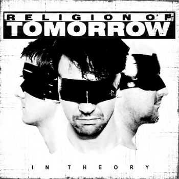 Religion Of Tomorrow - In Theory (2013)