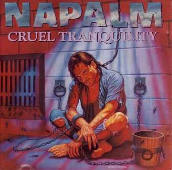 Napalm - Cruel Tranquility(1989)