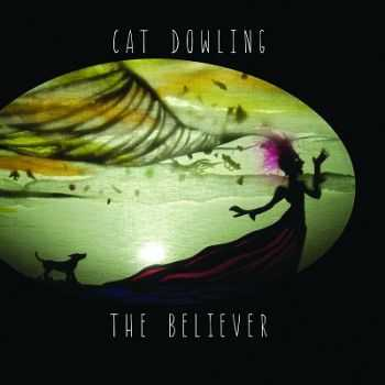Cat Dowling � The Believer (2013)