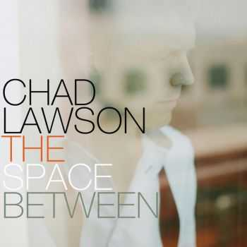 Chad Lawson - The Space Between (2013)