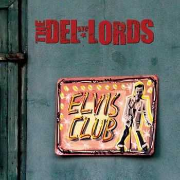 The Del-Lords - Elvis Club (2013)