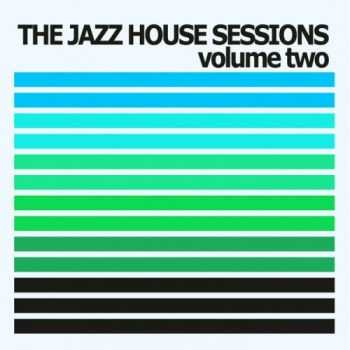 VA - The Jazz House Sessions, Vol. 2 (2013)
