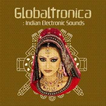VA - Globaltronica: Indian Electronic Sounds (2013)