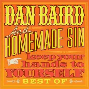 Dan Baird & Homemade Sin – Keep Your Hands to Yourself (2013)