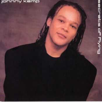 Johnny Kemp - Secrets Of Flying [Expanded Edition] (2012) HQ