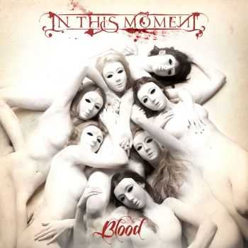 In This Moment - Blood (Re-issue & Bonus) 2CD (2013)