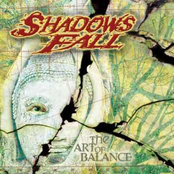 Shadows Fall - The Art of Balance(2002)