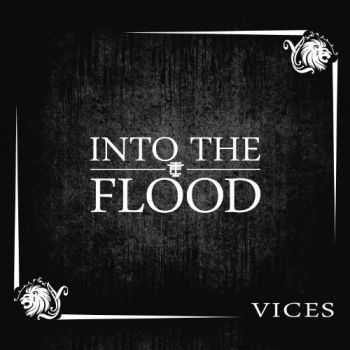 Into The Flood - Vices (2013)