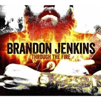 Brandon Jenkins - Through The Fire (2013)