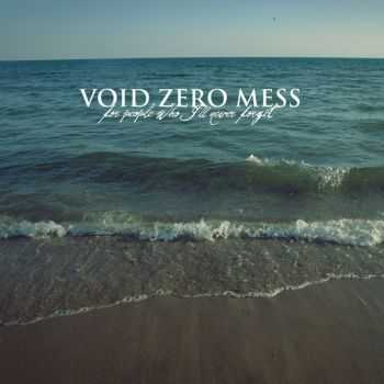 Void Zero Mess - For People Who I'll Never Forget (2013)