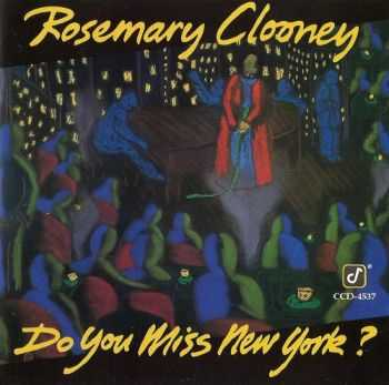 Rosemary Clooney - Do You Miss New York? (1993)