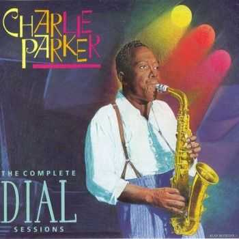 Charlie Parker - The Complete Dial Sessions [4CD] (1993) HQ