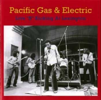 Pacific Gas & Electric - Live 'N' Kicking At Lexington (1970)