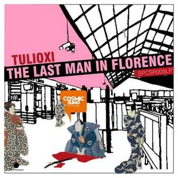 Tulioxi - The Last Man In Florence (2013)