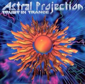Astral Projection - Trust In Trance (1996)